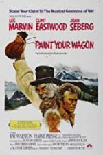 Watch Paint Your Wagon Online M4ufree