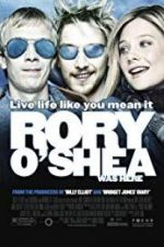 Watch Rory O\'Shea Was Here Online M4ufree