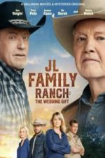 Watch JL Family Ranch: The Wedding Gift M4ufree