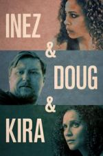 Watch Inez & Doug & Kira M4ufree