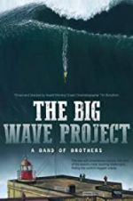 Watch The Big Wave Project M4ufree