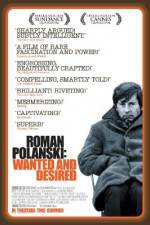 Watch Roman Polanski: Wanted and Desired Online M4ufree