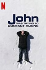 Watch John Was Trying to Contact Aliens M4ufree