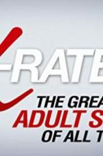 Watch X-Rated 2: The Greatest Adult Stars of All Time! M4ufree