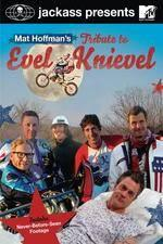 Watch Jackass Presents Mat Hoffmans Tribute to Evel Knievel Online M4ufree