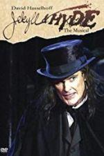 Watch Jekyll & Hyde: The Musical Online M4ufree