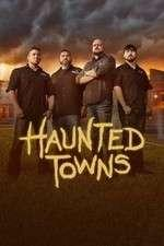 Watch Haunted Towns Online